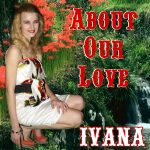 965 Ivana - About Our Love (March 2014)
