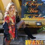978 Ivana - I Forgot How To Forget (September 2013)