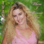 980 Ivana - Where I Wanna Be (August 2013)