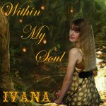 994 Ivana - Within My Soul (March 2012)