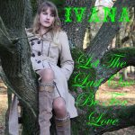 998 Ivana - Let The Las One Be For Love (November 2011)