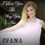 948 Ivana - I Love You The Way You Are (April 2015)