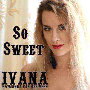 924 Ivana Raymonda van der Veen - So Sweet (April 2016)
